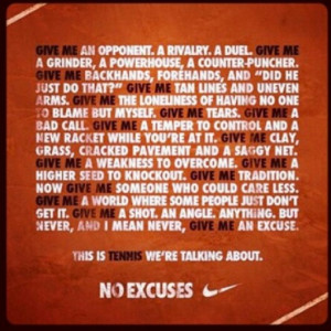 Love it cause its true. Nike tennis   Tennis ~ quotes, info, pics