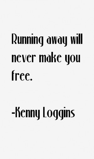 Kenny Loggins Quotes & Sayings