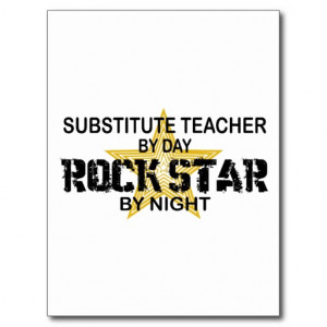 Substitute Teacher Rock Star by Night Postcard