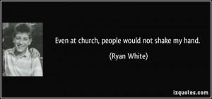 Ryan White Quotes