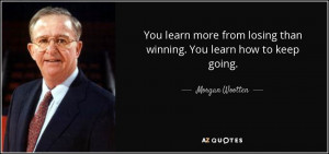 quote-you-learn-more-from-losing-than-winning-you-learn-how-to-keep ...