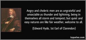 Angry and choleric men are as ungrateful and unsociable as thunder and ...