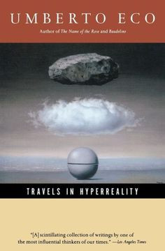 Umberto Eco // Travels in Hyperreality More