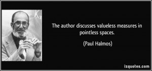 The author discusses valueless measures in pointless spaces. - Paul ...