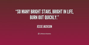 quote-Jesse-Jackson-so-many-bright-stars-bright-in-life-188327.png