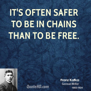 It's often safer to be in chains than to be free.