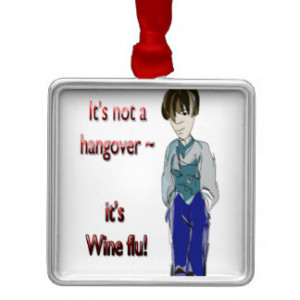 ... not a Hangover, it's Wine flu! humorous Gifts Christmas Tree Ornaments