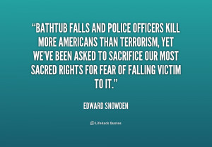 File Name : quote-Edward-Snowden-bathtub-falls-and-police-officers ...