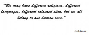 We May Have Different Religious, Different Languages, Different ...