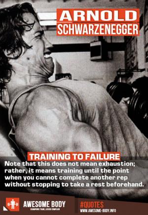 Training To Failure   Arnold Schwarzenegger Quote   Workout Motivation