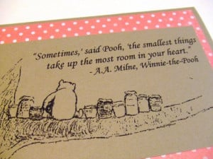 The Smallest Things - Winnie the Pooh Quote - Classic Pooh and Honey ...