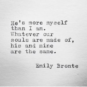 Emily Bronte, one of my favourite quotes