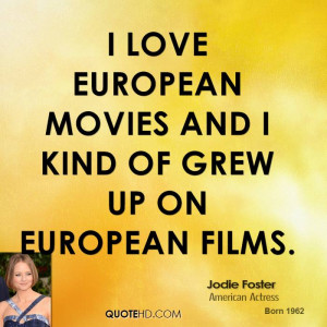 jodie-foster-jodie-foster-i-love-european-movies-and-i-kind-of-grew ...