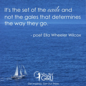 ... gales that determines the way they go poet ella wheeler wilcox quotes