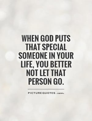 puts that special someone in your life, you better not let that person ...