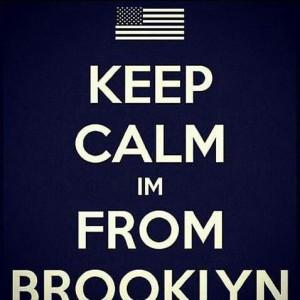 KEEP CALM I'M FROM BROOKLYN