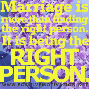 ... FINDING THE RIGHT PERSON. IT IS BEING THE RIGHT PERSON. QUOTE PICTURE