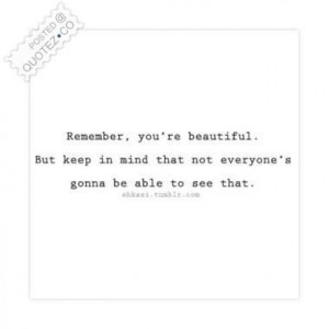 Remember youre beautiful quote