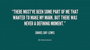 quote-Daniel-Day-Lewis-there-mustve-been-some-part-of-me-233118.png