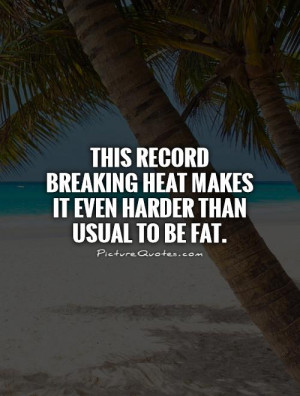 Summer Quotes Fat Quotes