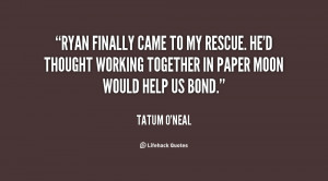 File Name : quote-Tatum-ONeal-ryan-finally-came-to-my-rescue-hed-27818 ...