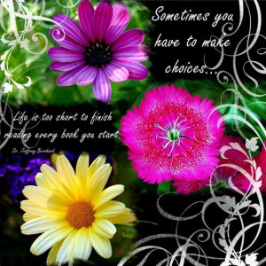 Flower quotes about life capadia designs discussion day life is too ...
