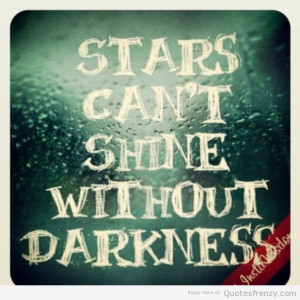 Stars hardtimes challenges Quotes