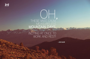These Vast Calm Measureless Mountain Days Inciting At Once To Work And ...