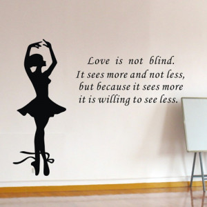 Ballerina Dance Girl with Saying Love Is Not Blind Quotes Dance Wall ...
