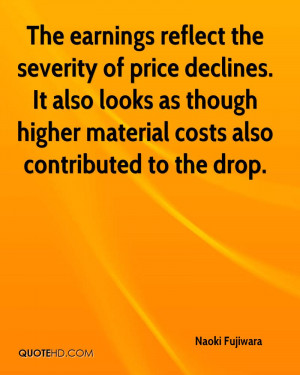 The earnings reflect the severity of price declines. It also looks as ...