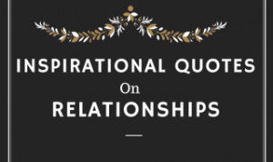 Inspirational Quotes on Relationships: An Infographic