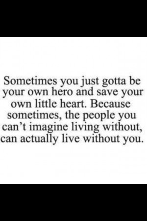 Be your own hero of your heart