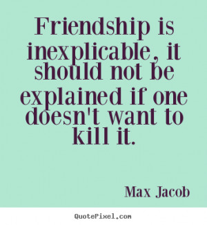 ... max jacob more friendship quotes life quotes inspirational quotes