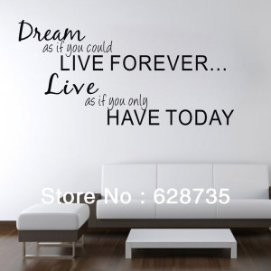 ... quotes & sayings Dream As If You Could Live Forever vinyl wall decal