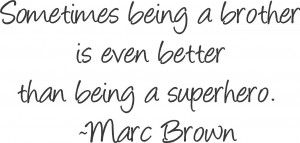 Brothers Quote # Brother Sister Growing Up Quotes # Brother Quotes ...