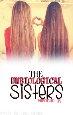 The Unbiological Sisters