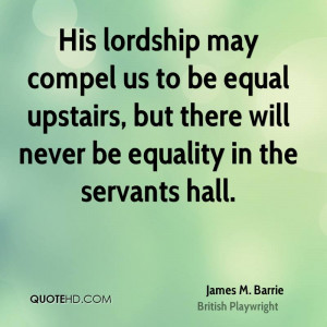 James M. Barrie Equality Quotes