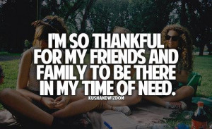 so thankful for my friends and family to be there in my time of ...