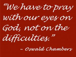 "... , are always men and women of much prayer."" ~ R. A. Torrey"