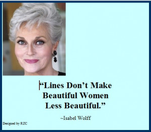 ... Lines don't make beautiful women less beautiful - Famous Women Quotes