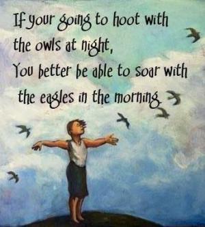 Night owl vs morning eagle quote via Carol's Country Sunshine on ...