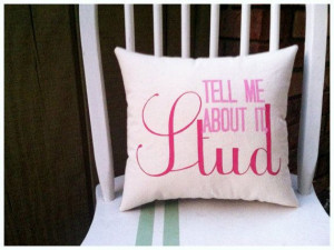 Tell Me About it Stud- Grease, Customizable double sided quote pillow