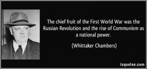 The chief fruit of the First World War was the Russian Revolution and ...