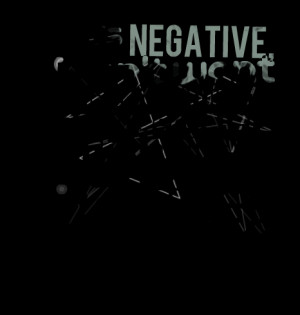 Quotes Picture: if it's negative, i don't want to hear it eliminate ...