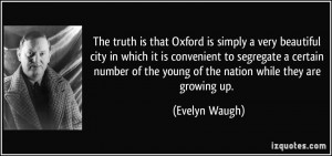 The truth is that Oxford is simply a very beautiful city in which it ...