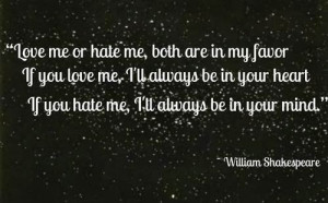 Love-me-or-hate-me-both-are-in-my-favor-If-you-love-me-Ill-always-be ...