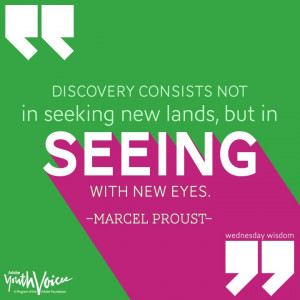 ... , but in seeing with new eyes.