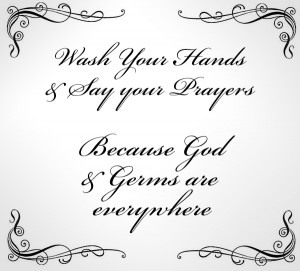 Wash Your Hands and Say Your Prayer