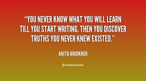 quote-Anita-Brookner-you-never-know-what-you-will-learn-115463.png