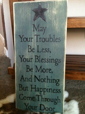 . Primitive Rustic wood sign, Nothing But Happiness. LOVE the quote ...